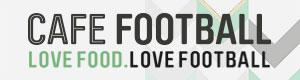 Cafe Football: Love Food - Love Football